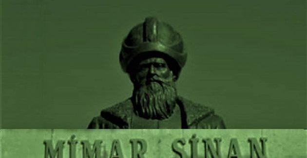 Türk Mimari Koca Sinan 530 yaşında