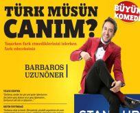 Babaros Uzunöner'in kahkaha tufanı Türk müsün Canım'ı hala izlemediniz mi?