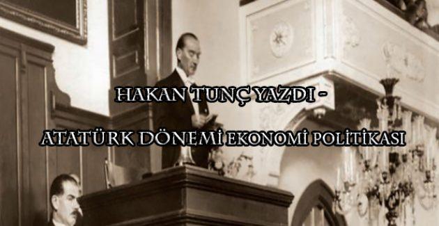 Atatürk dönemi ekonomi politikası
