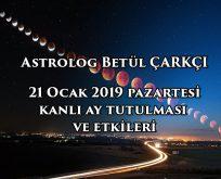 21 Ocak 2019 Kanlı Ay Tutulması bize ne söylüyor?