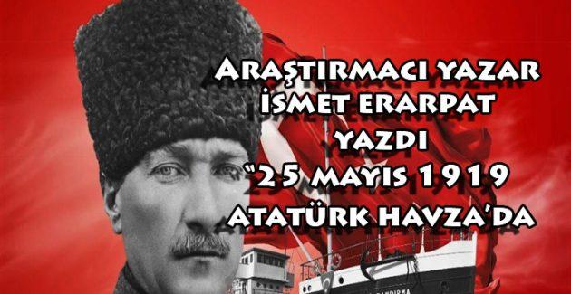 25 Mayıs 1919 Atatürk Havza'da