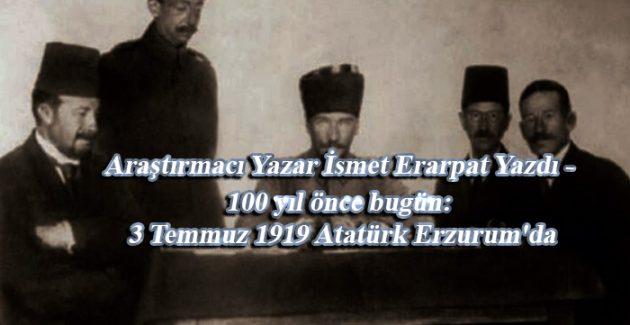 3 Temmuz 1919 Atatürk Erzurum'da