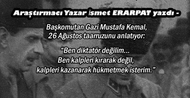 Başkomutan Gazi Mustafa Kemal 26 Ağustos taarruzunu anlatıyor